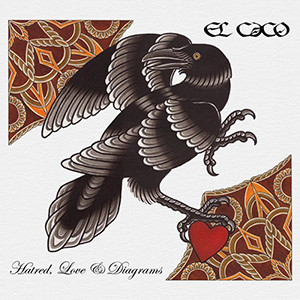 El Caco - Hatred, Love & Diagrams (Indie)