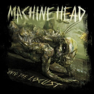 Machine_Head_-_Unto_the_Locust