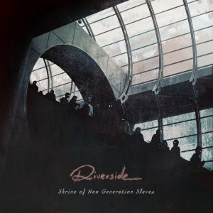 Riverside – Shrine of New Generation Slaves (InsideOut Records)