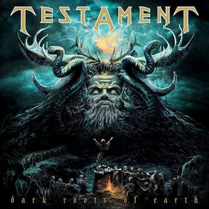 Testament – The Dark Roots of Earth (Nuclear Blast)