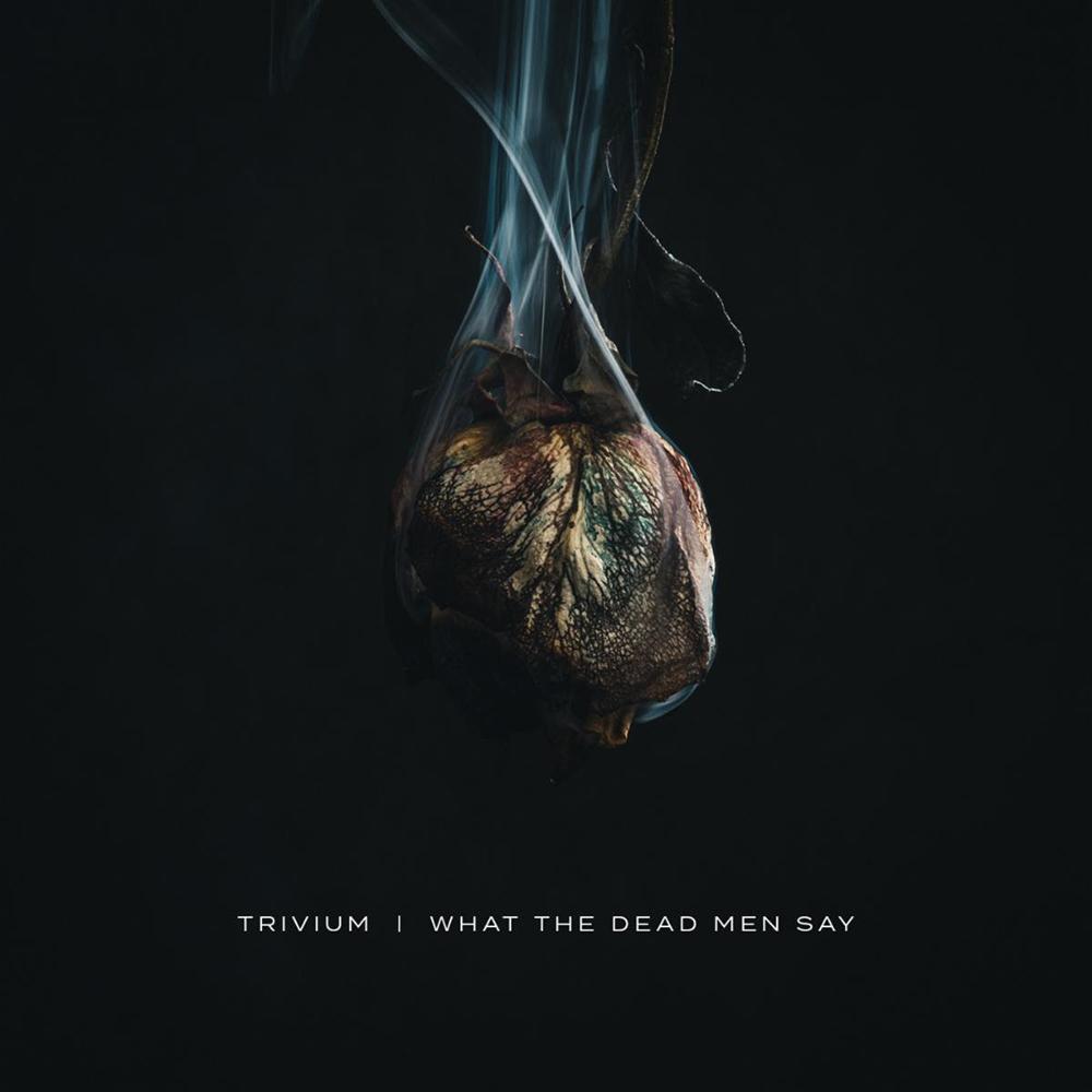 Trivium-What-The-Dead-Men-Say